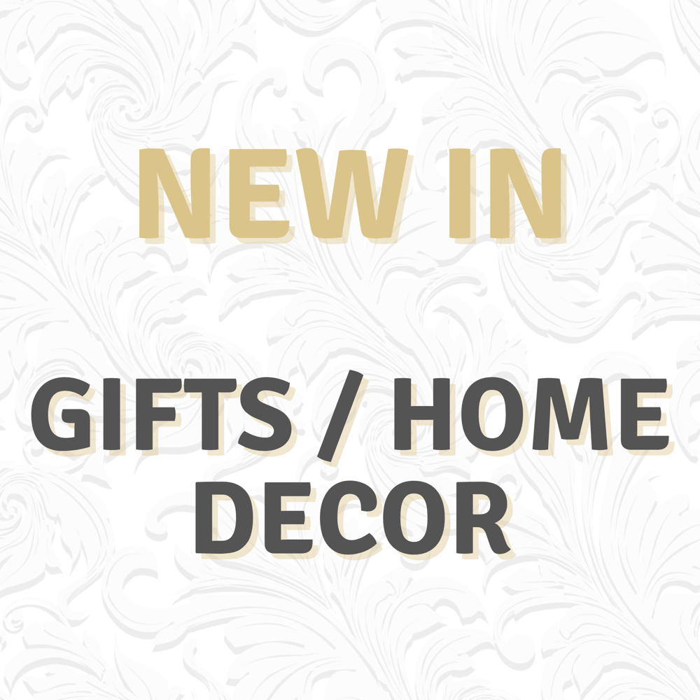 * NEW IN - GIFTS/HOME DECOR *