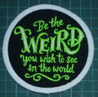 Patch - WEIRD. Embroidered sew-on patch