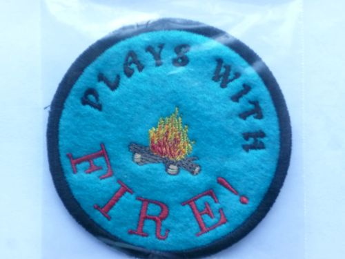 Patch - PLAYS WITH FIRE. Embroidered sew-on patch