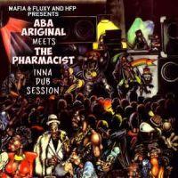 Mafia & Fluxy & HFP Presents Aba Ariginal Meets the Pharmicist Inna Dub Session Vinyl  LP