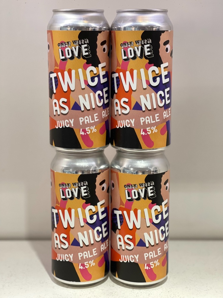 Twice as Nice - Only with Love Brewing