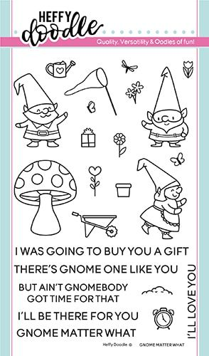 Heffy Doodle - Gnome matter what stamps