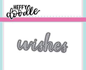 Heffy Doodle - Wishes word die