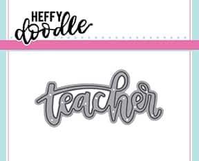 Heffy Doodle Teacher word die