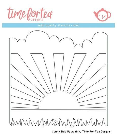 Time For Tea - Sunny Side Up stencil
