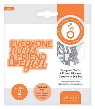 Everyone needs a friend like you - Sentiment die set