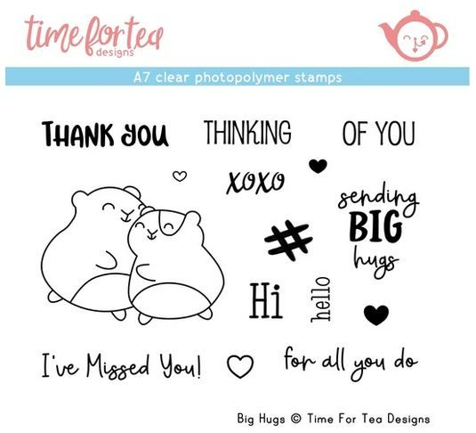 ***NEW*** Time For Tea - Big Hugs A7 Clear Stamp Set