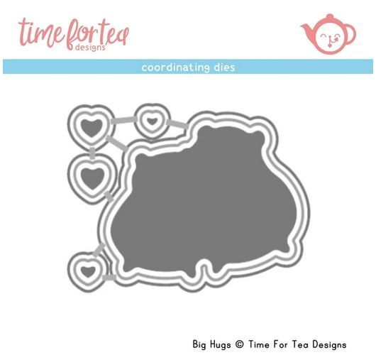 ***NEW*** Time For Tea - Big Hugs Coordinating Die set