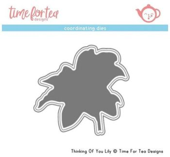 ***NEW*** Time For Tea - Thinking Of You Lily Coordinating Die set
