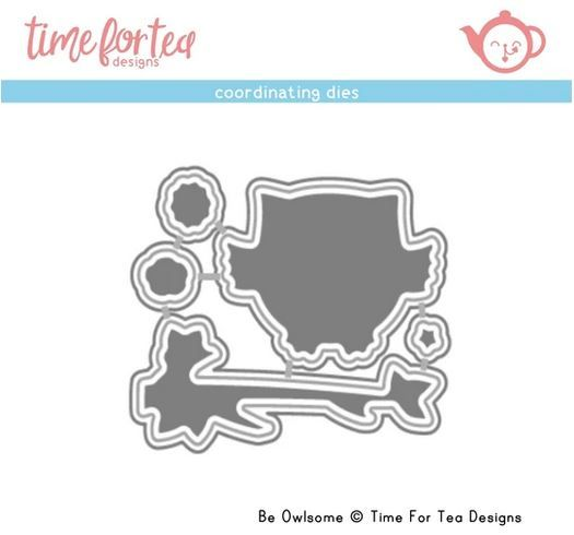 ***NEW*** Time For Tea - Be Owlsome Coordinating Die set