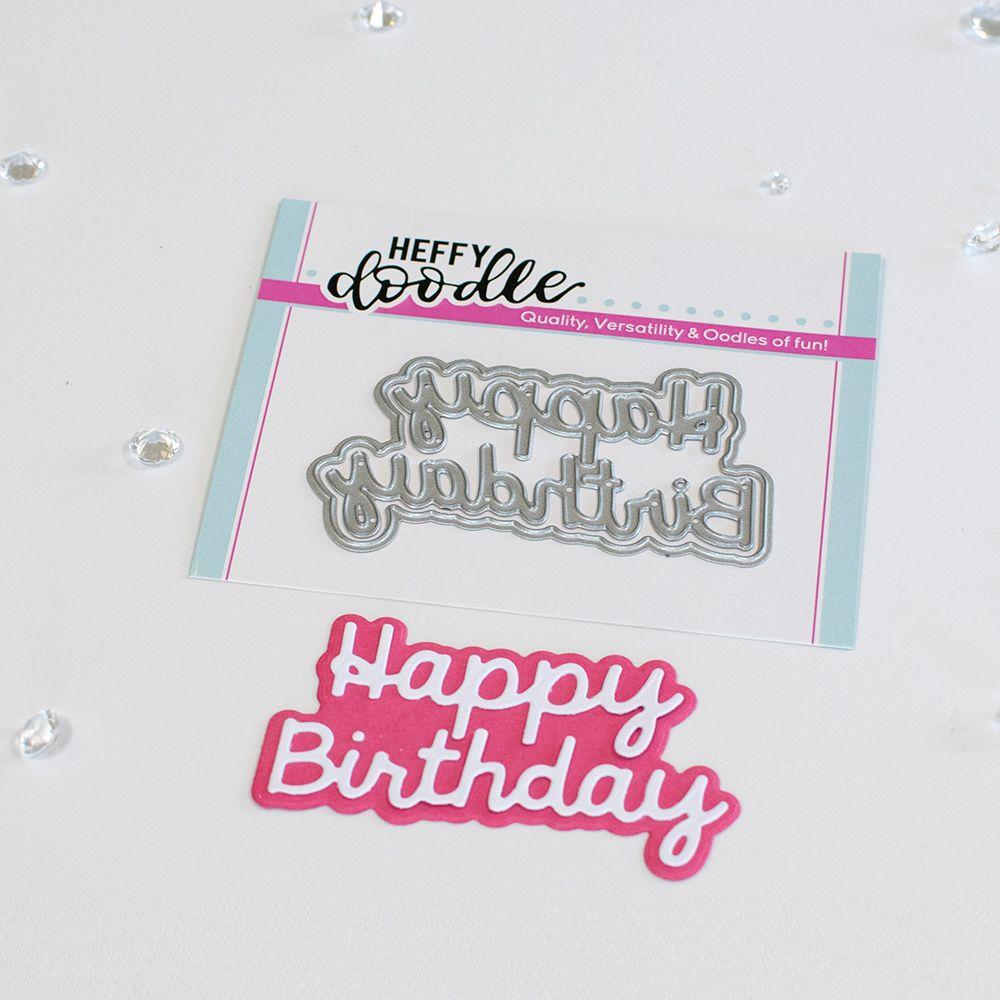 ***NEW*** Heffy Doodle - Happy Birthday shadow word die set