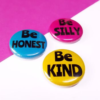 Be Silly, Be Honest, Be Kind - 3 Badge Set
