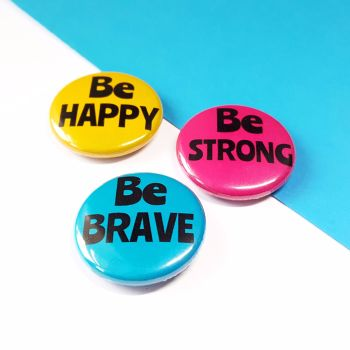 Be happy, Be Brave, Be Strong Badge Set
