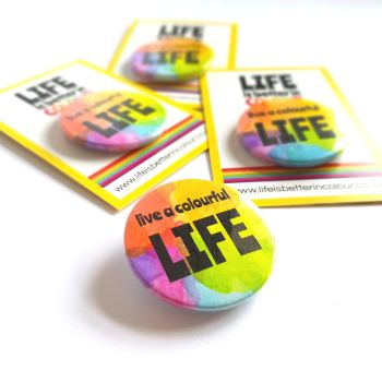 Rainbow Pin Badge  - Live a colourful life