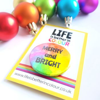 SALE! Merry and Bright - Rainbow Pin Badge