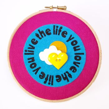 SALE! 'Live the Life you Love'  Wall Hanging