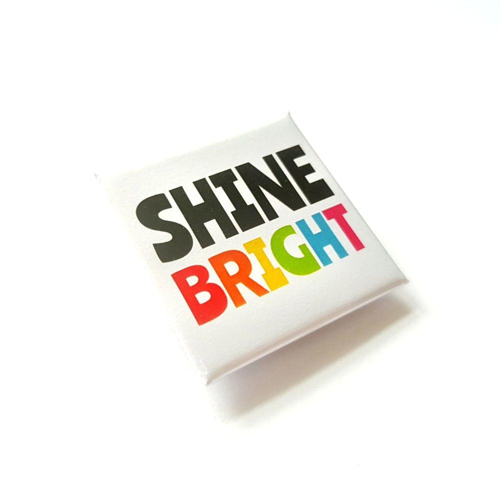 Shine Bright Rainbow Badge