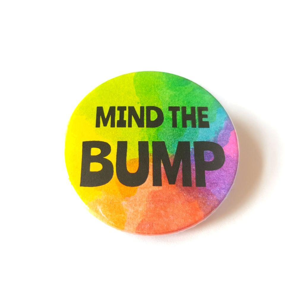 Mind the Bump Rainbow Pin Badge