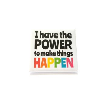 I have the power to make things happen Square Badge