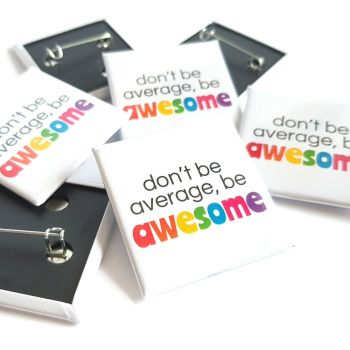 Don't be Average, Be Awesome Rainbow Badge