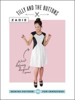 Tilly and the Buttons - Zadie Sewing Pattern