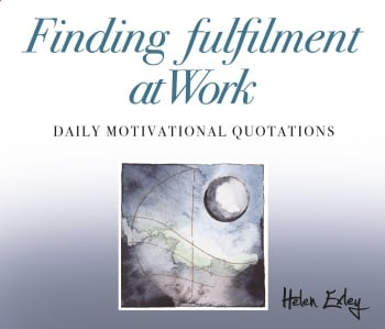 365 FINDING FULFILMENT AT WORK - INSPIRATIONAL QUOTES