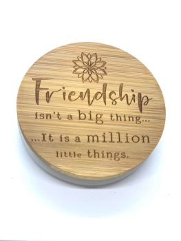 CANDLE & LID - FRIENDSHIP ISN'T A BIG THING, IT IS A MILLION LITTLE THINGS