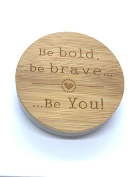 CANDLE & LID - BE BOLD, BE BRAVE, BE YOU