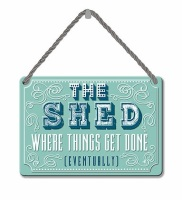 HANGING TIN PLAQUE - THE SHED PA079
