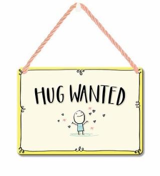 HANGING TIN PLAQUE - HUG WANTED PA077