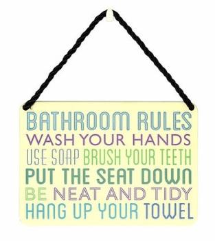 HANGING TIN PLAQUE - BATHROOM RULE  PA028