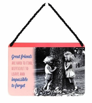 HANGING TIN PLAQUE - GREAT FRIENDS ARE HARD TO FIND PA011