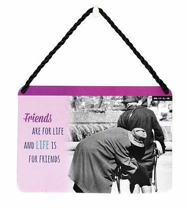 HANGING TIN PLAQUE - FRIENDS ARE FOR LIFE PA009