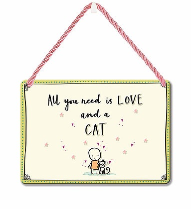 HANGING TIN PLAQUE - ALL YOU NEED IS LOVE AND A CAT PA084