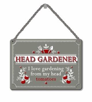 HANGING TIN PLAQUE - HEAD GARDENER PA093
