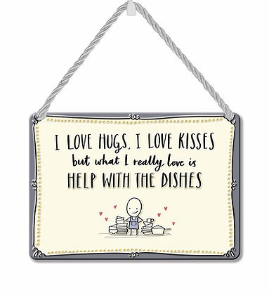 HANGING TIN PLAQUE - HUGS, KISSES AND HELP WITH THE DISHES PA088