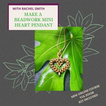 NEW ONLINE WORKSHOP - Make Beadwork Mini heart Pendant