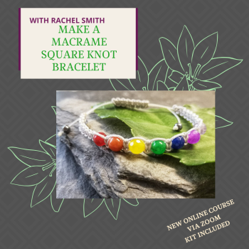 NEW ONLINE WORKSHOP - Make a beaded macrame bracelet