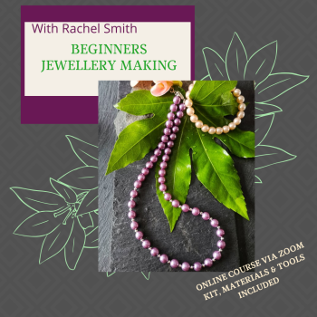 NEW ONLINE Beginners Jewellery Making workshop