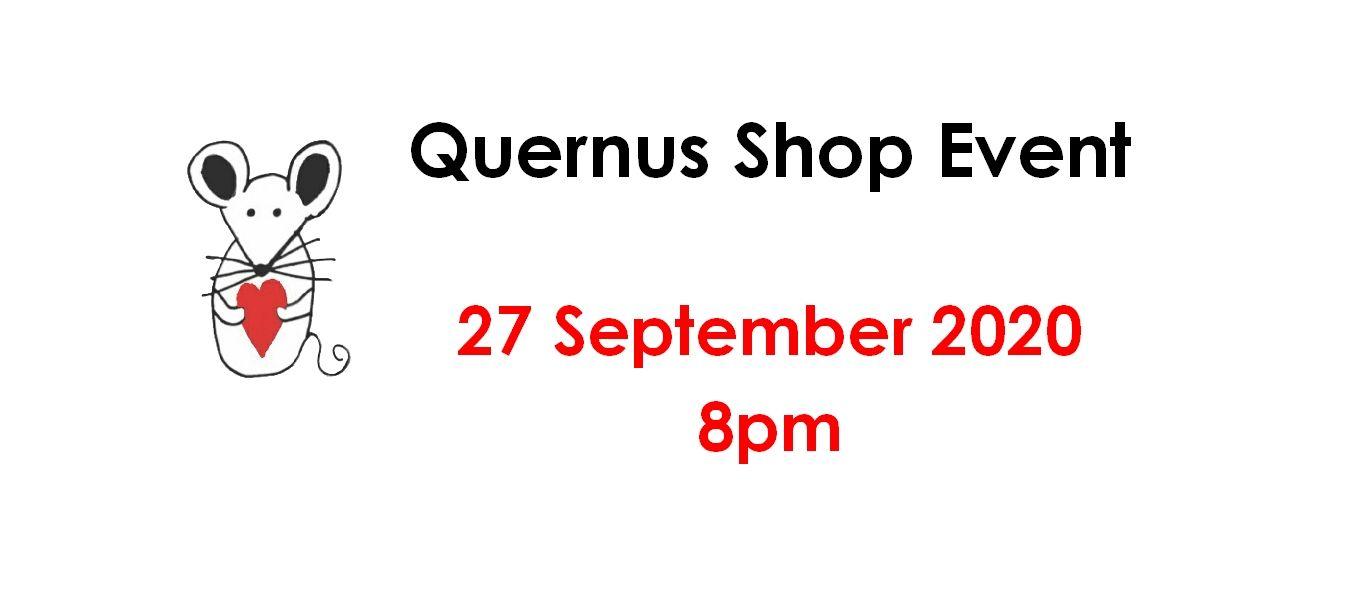 Quernus Shop Event 27 September at 8pm