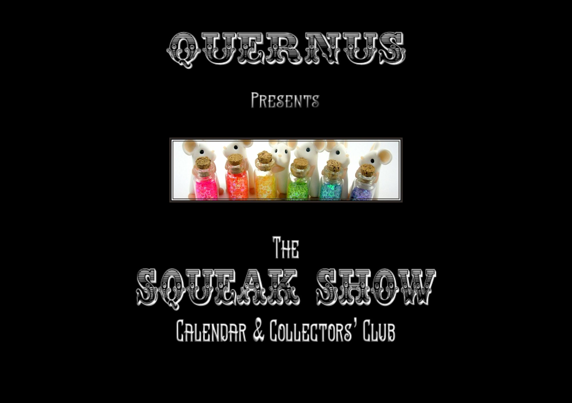 Quernus Squeak Show Calendar & Collectors' Club