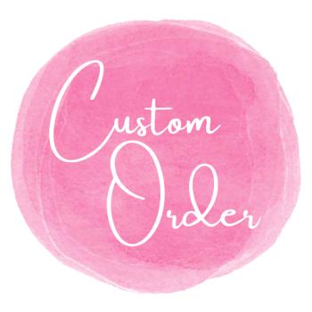 Z- Custom order ONLY - Jess