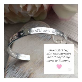 Aluminium Cuff Bangle- There's this boy/girl who stole my heart and changed my name to Mummy...