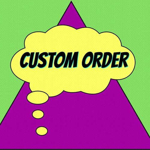 Custom order for Alex Neeley
