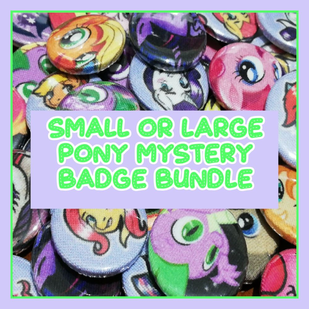 Small or Large Mystery Badge Bundle - My Little Pony themed badges