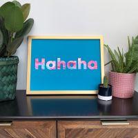 'Hahaha' Quote Print