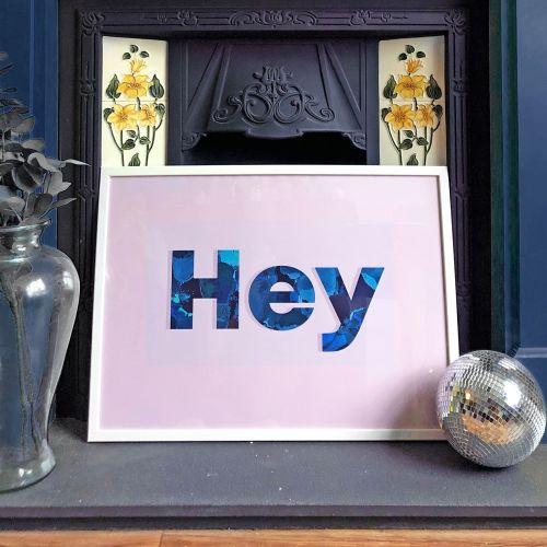 'Hey' Quote Print