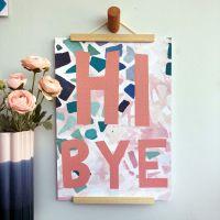 'Hi Bye' Quote Print