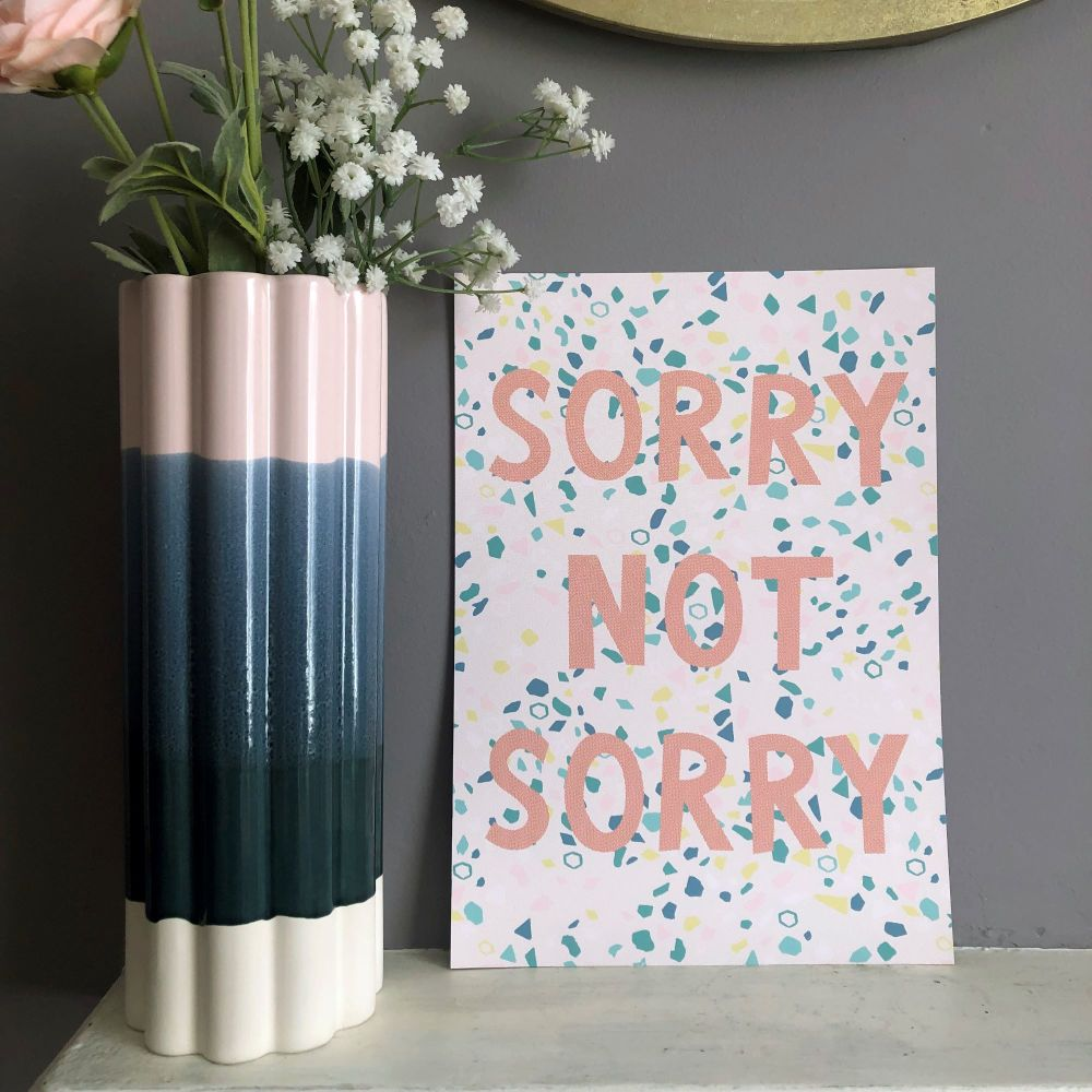 'Sorry Not Sorry' Quote Print
