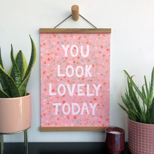 'You Look Lovely Today' Quote Print